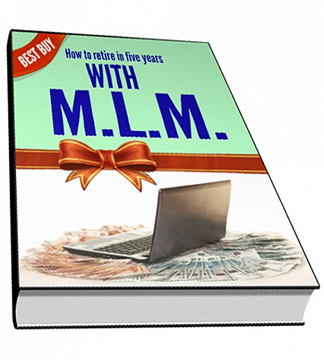 How to retire in five years with MLM