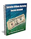 Lucrative Affiliate Marketing Secrets Revealed